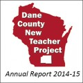 Dane County New Teacher Project Annual Report 2014-15