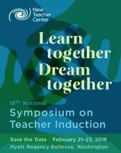 2016 New Teacher Center Symposium on Teacher Induction
